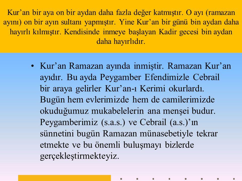 Kur'an bir aya on bir aydan daha fazla değer katmıştır