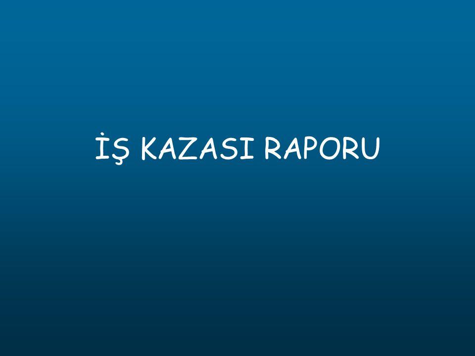 İŞ KAZASI RAPORU