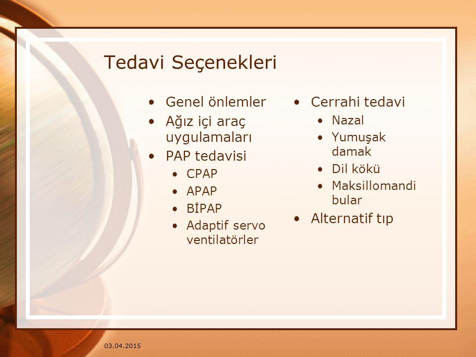 Tedavi Seçenekleri Genel önlemler Ağız içi araç uygulamaları