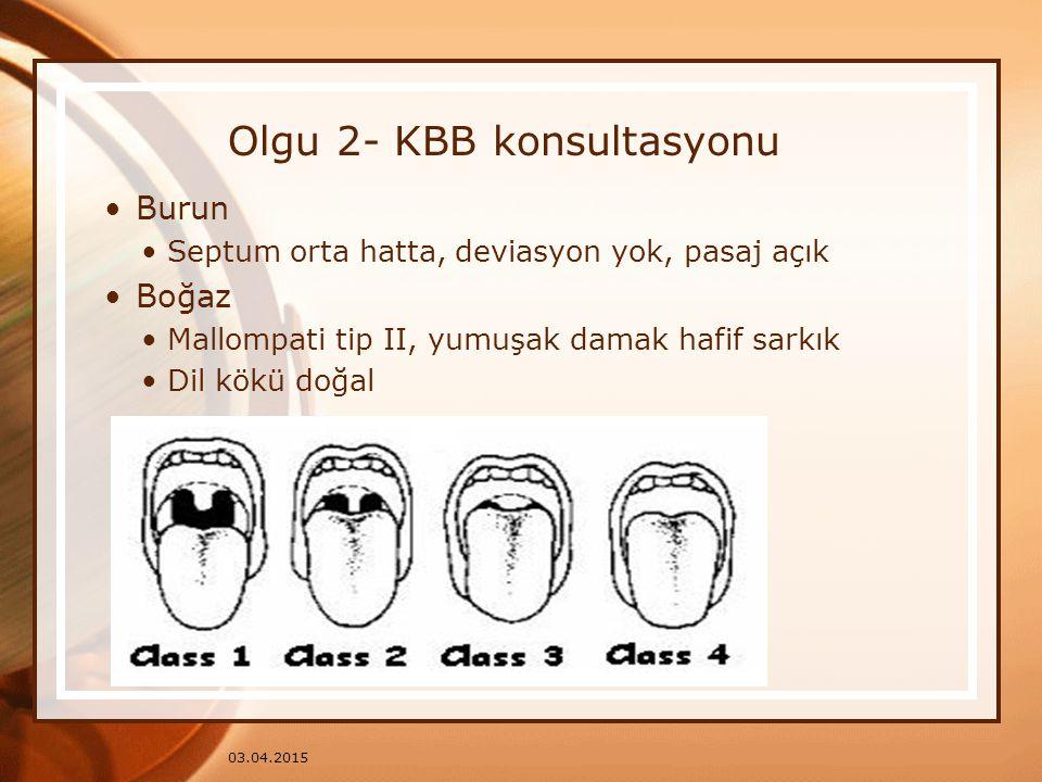 Olgu 2- KBB konsultasyonu
