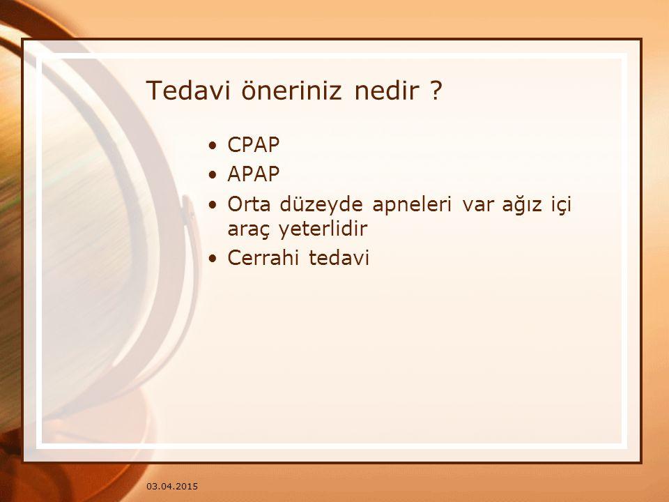Tedavi öneriniz nedir CPAP APAP