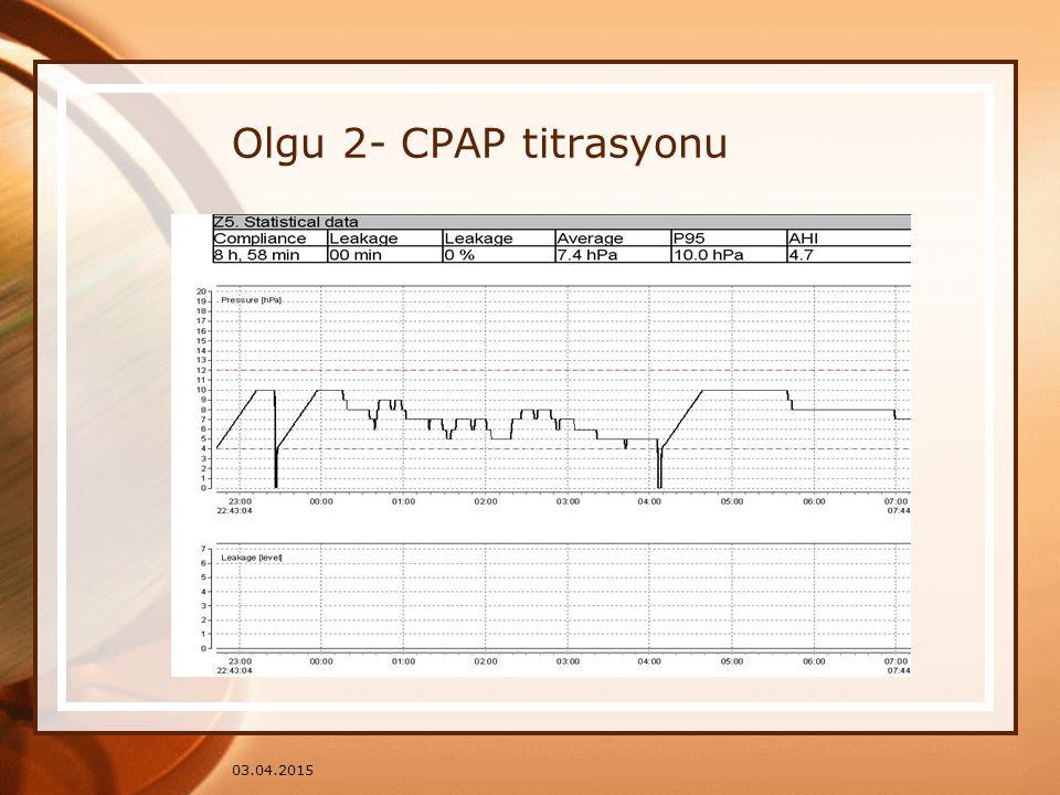 Olgu 2- CPAP titrasyonu 09.04.2017