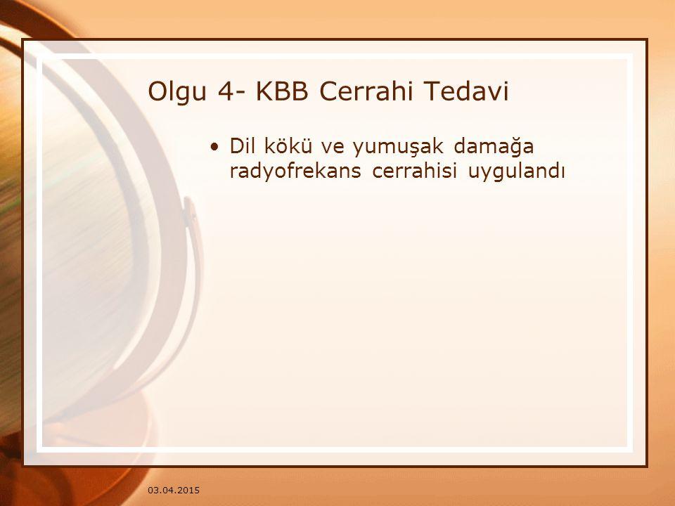 Olgu 4- KBB Cerrahi Tedavi