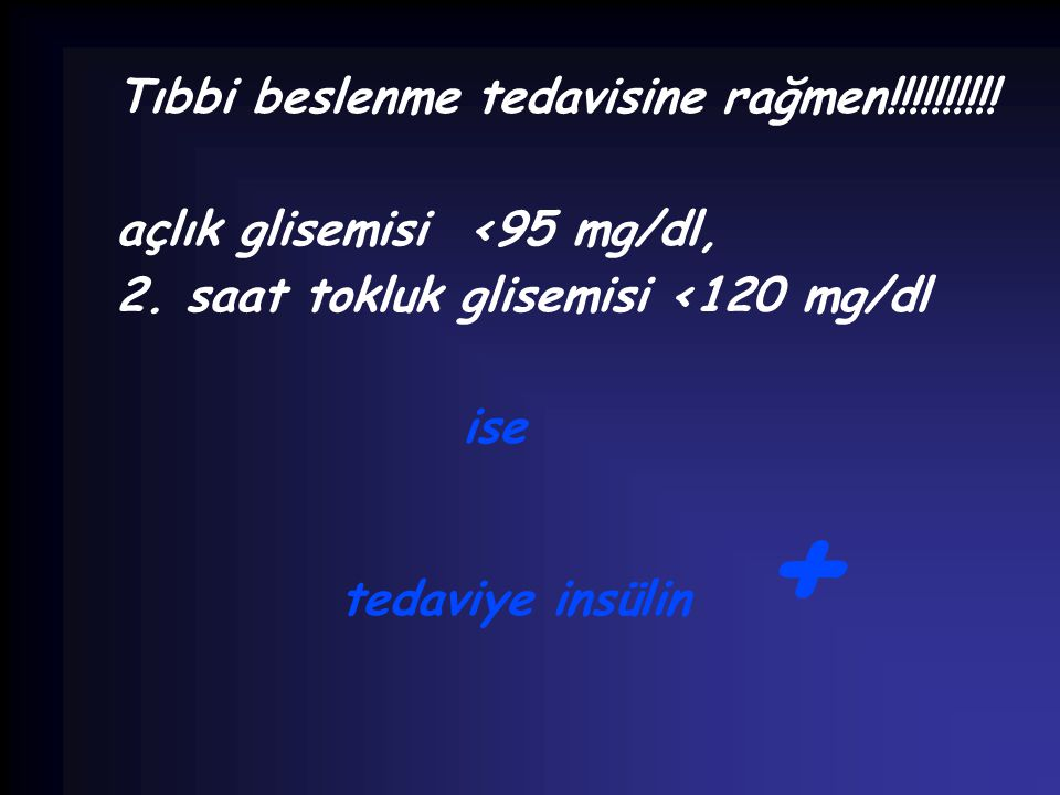 Tıbbi beslenme tedavisine rağmen!!!!!!!!!!