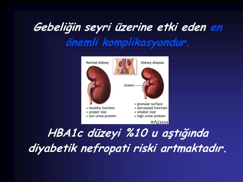 Gebeliğin seyri üzerine etki eden en önemli komplikasyondur.