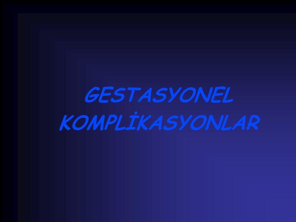 GESTASYONEL KOMPLİKASYONLAR