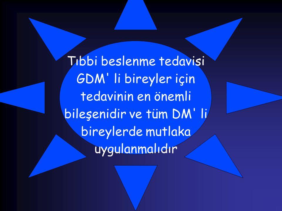 Tıbbi beslenme tedavisi GDM li bireyler için tedavinin en önemli bileşenidir ve tüm DM li bireylerde mutlaka uygulanmalıdır
