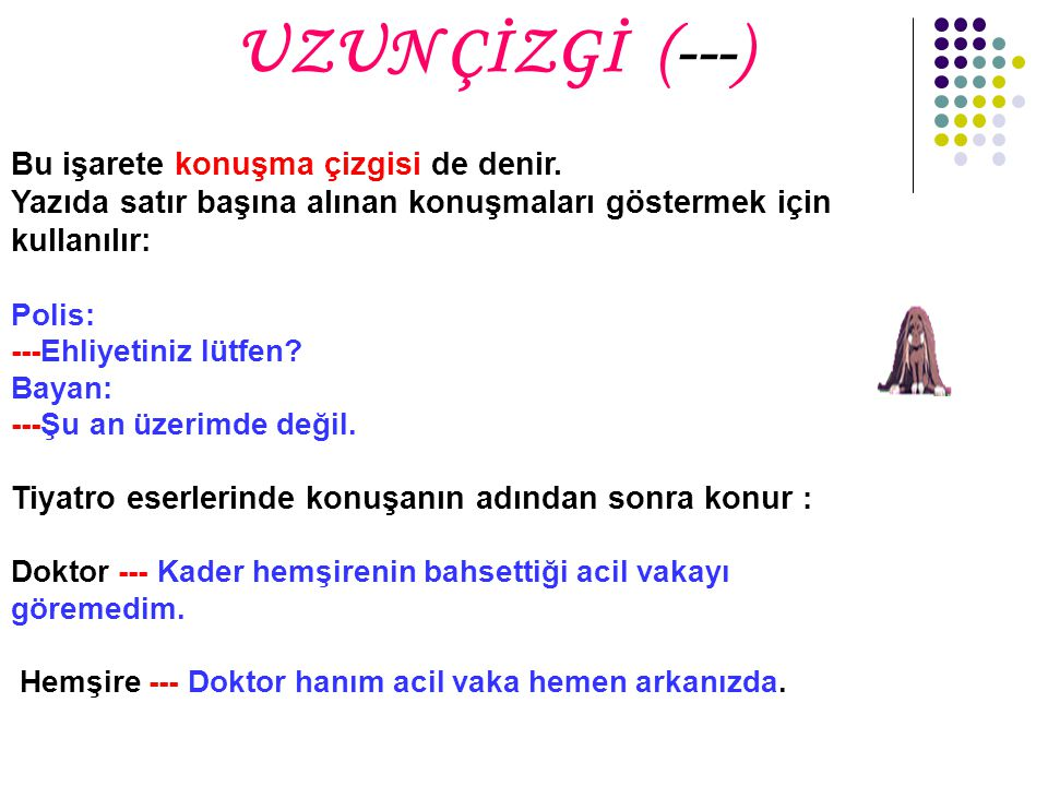 UZUN ÇİZGİ (---)