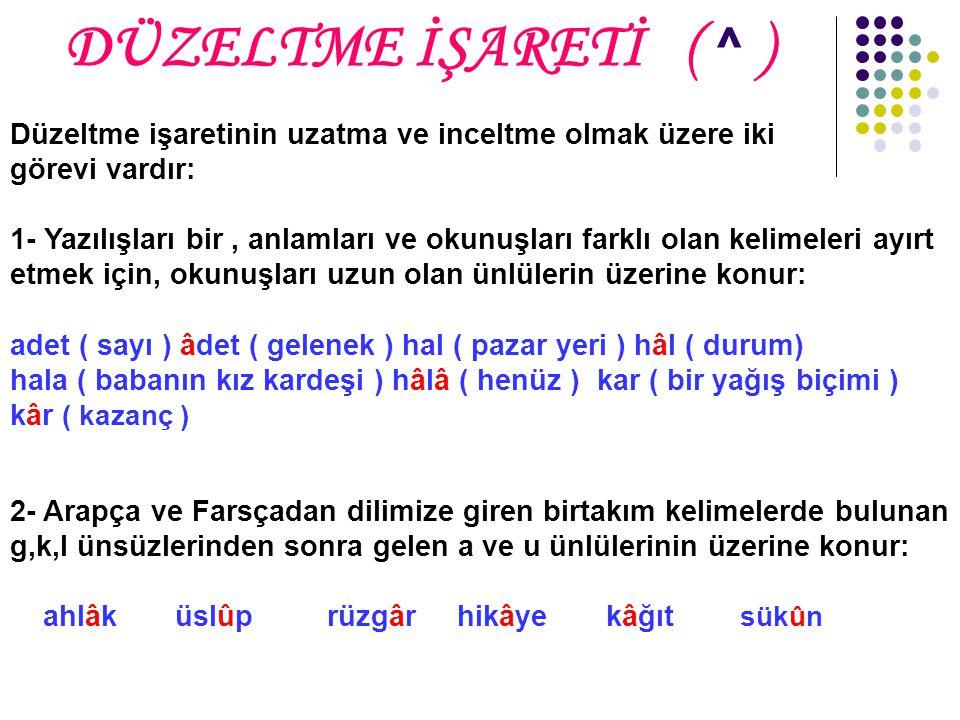 DÜZELTME İŞARETİ ( ^ )