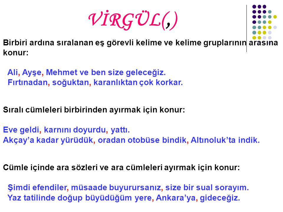 VİRGÜL(,)