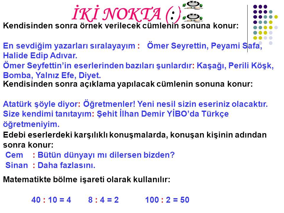 İKİ NOKTA (:)
