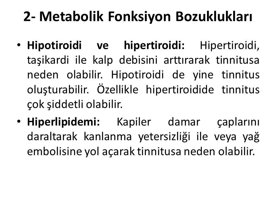 2- Metabolik Fonksiyon Bozuklukları