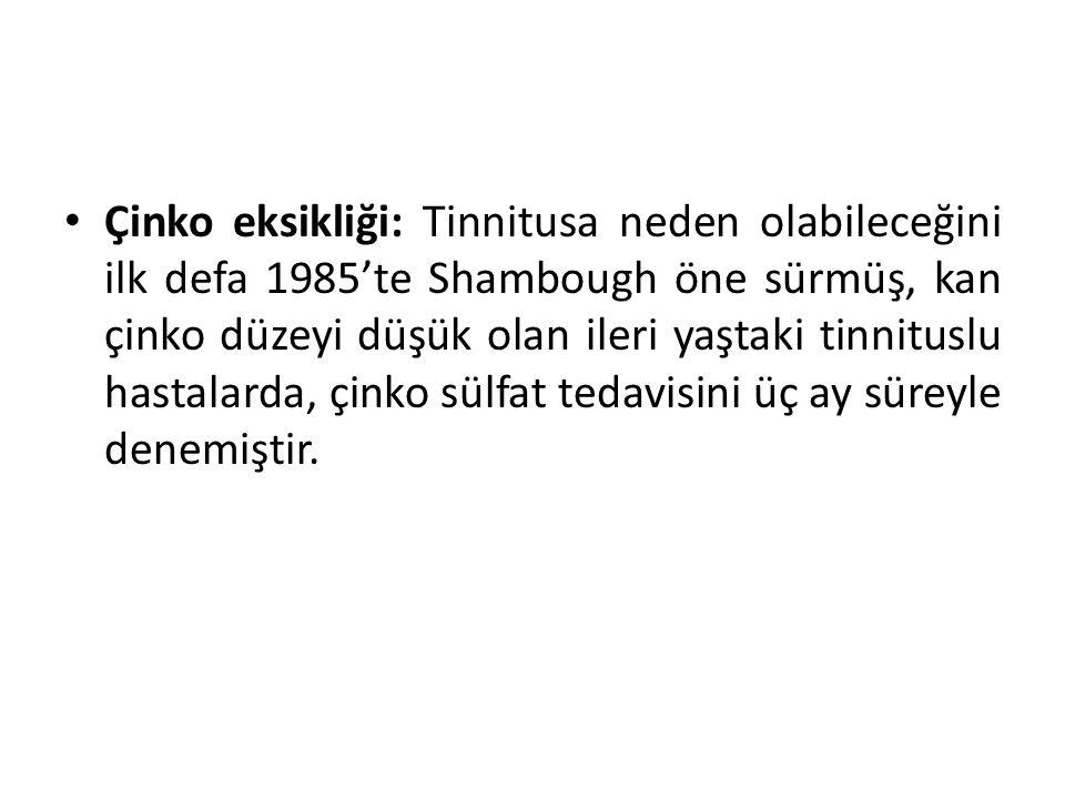 Çinko eksikliği: Tinnitusa neden olabileceğini ilk defa 1985'te Shambough öne sürmüş, kan çinko düzeyi düşük olan ileri yaştaki tinnituslu hastalarda, çinko sülfat tedavisini üç ay süreyle denemiştir.