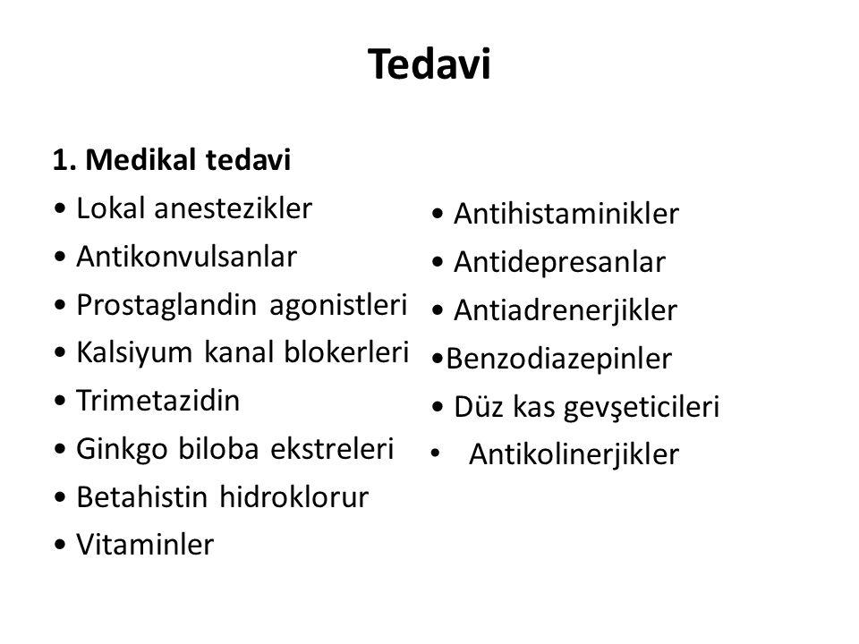 Tedavi 1. Medikal tedavi • Lokal anestezikler • Antihistaminikler