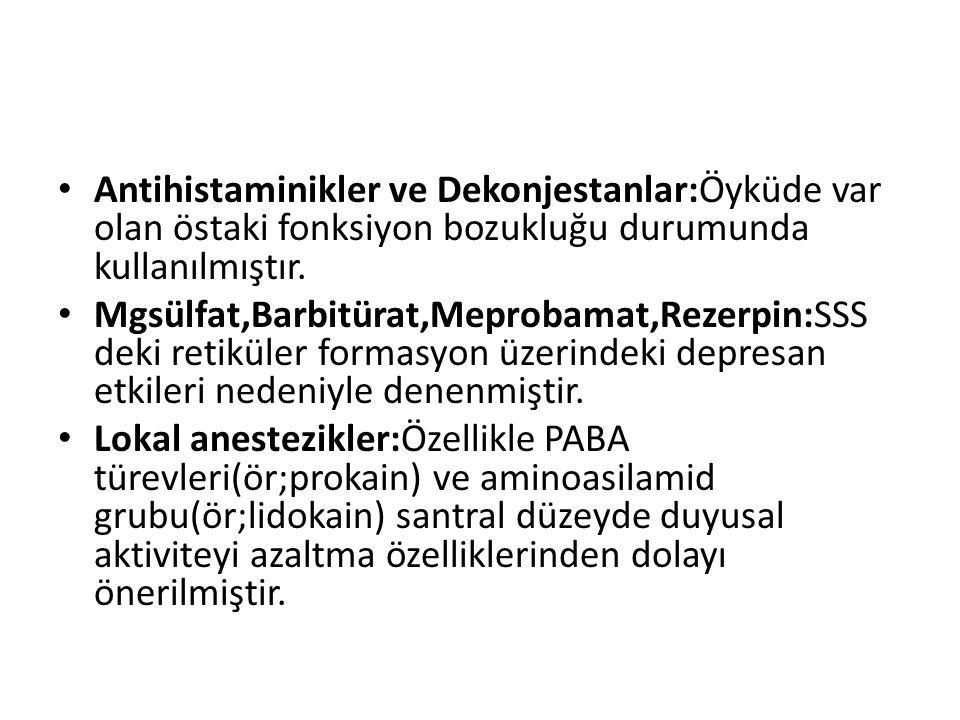 Antihistaminikler ve Dekonjestanlar:Öyküde var olan östaki fonksiyon bozukluğu durumunda kullanılmıştır.