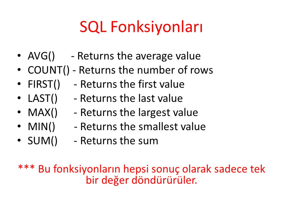 SQL Fonksiyonları AVG() - Returns the average value