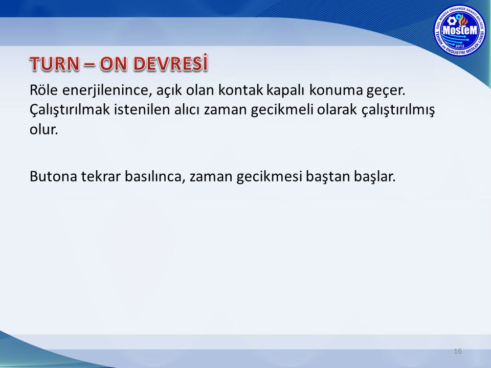 TURN – ON DEVRESİ