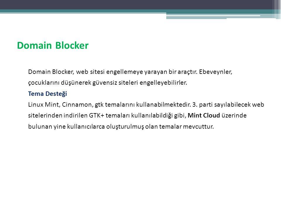 Domain Blocker Domain Blocker, web sitesi engellemeye yarayan bir araçtır. Ebeveynler, çocuklarını düşünerek güvensiz siteleri engelleyebilirler.