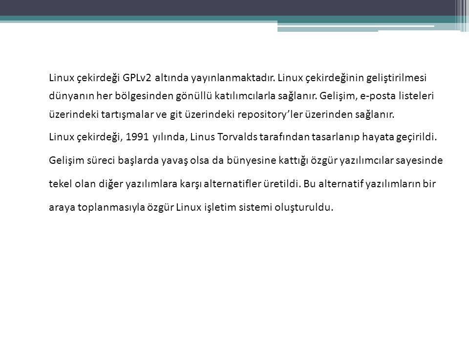 Linux çekirdeği GPLv2 altında yayınlanmaktadır