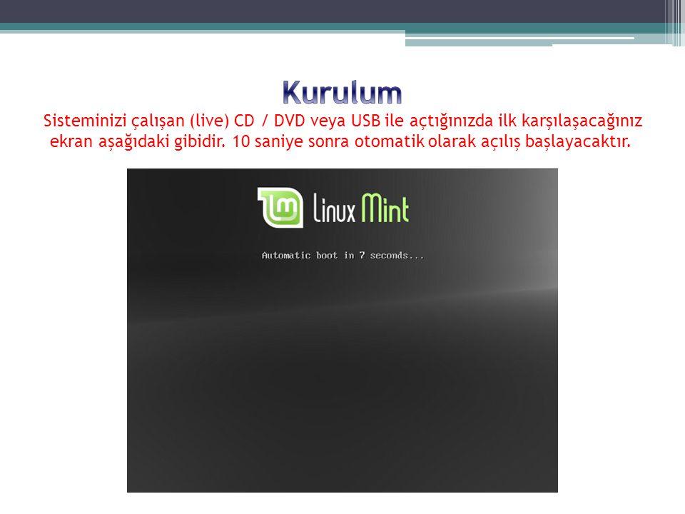 Kurulum Sisteminizi çalışan (live) CD / DVD veya USB ile açtığınızda ilk karşılaşacağınız ekran aşağıdaki gibidir.