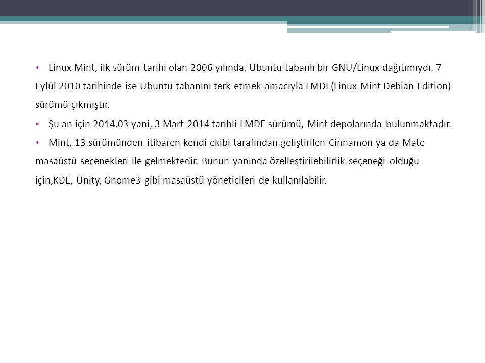 Linux Mint, ilk sürüm tarihi olan 2006 yılında, Ubuntu tabanlı bir GNU/Linux dağıtımıydı. 7