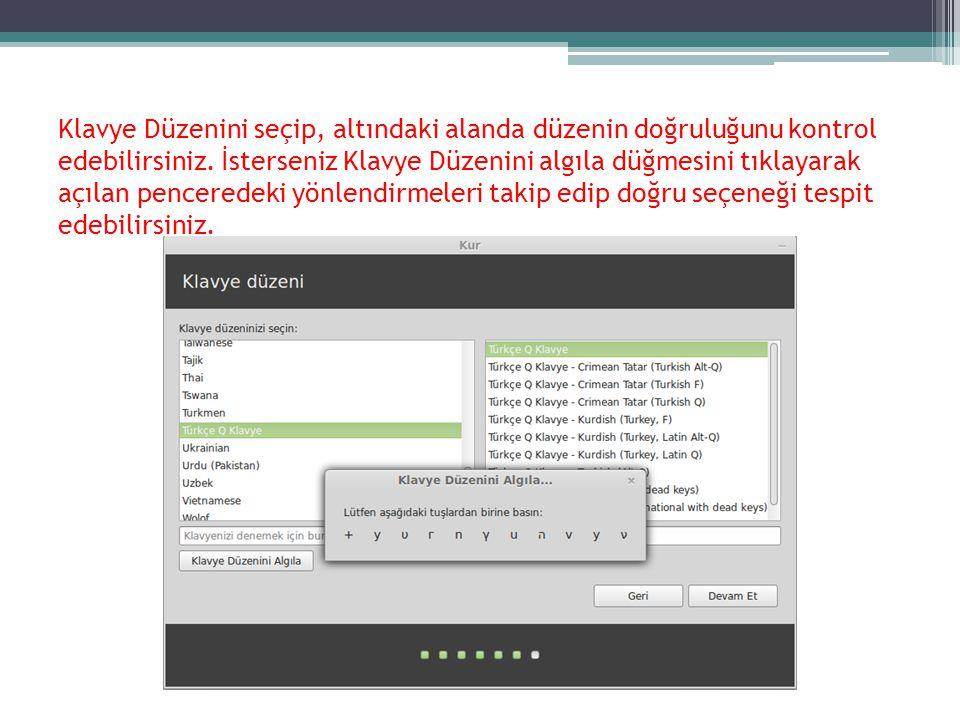 Klavye Düzenini seçip, altındaki alanda düzenin doğruluğunu kontrol edebilirsiniz.