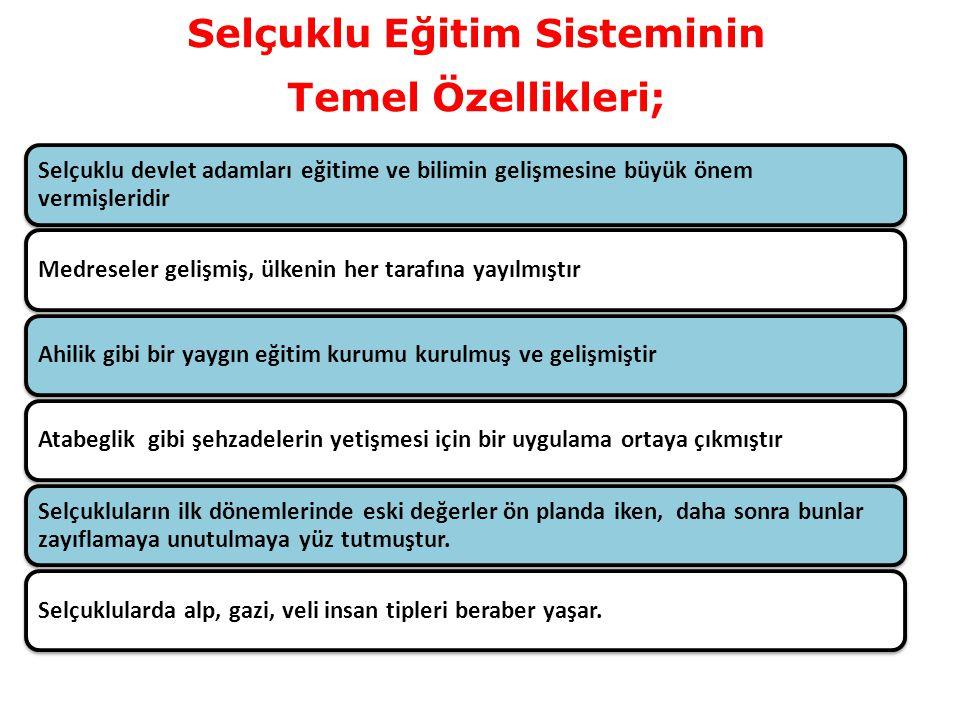 Selçuklu Eğitim Sisteminin Temel Özellikleri;