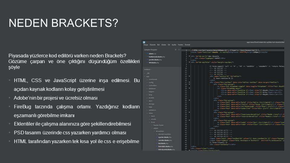 NEDEN BRACKETS Piyasada yüzlerce kod editörü varken neden Brackets
