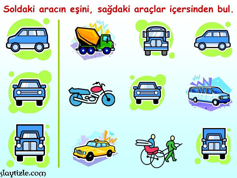 Soldaki aracın eşini, sağdaki araçlar içersinden bul.