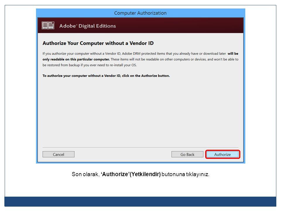 Son olarak, 'Authorize'(Yetkilendir) butonuna tıklayınız.