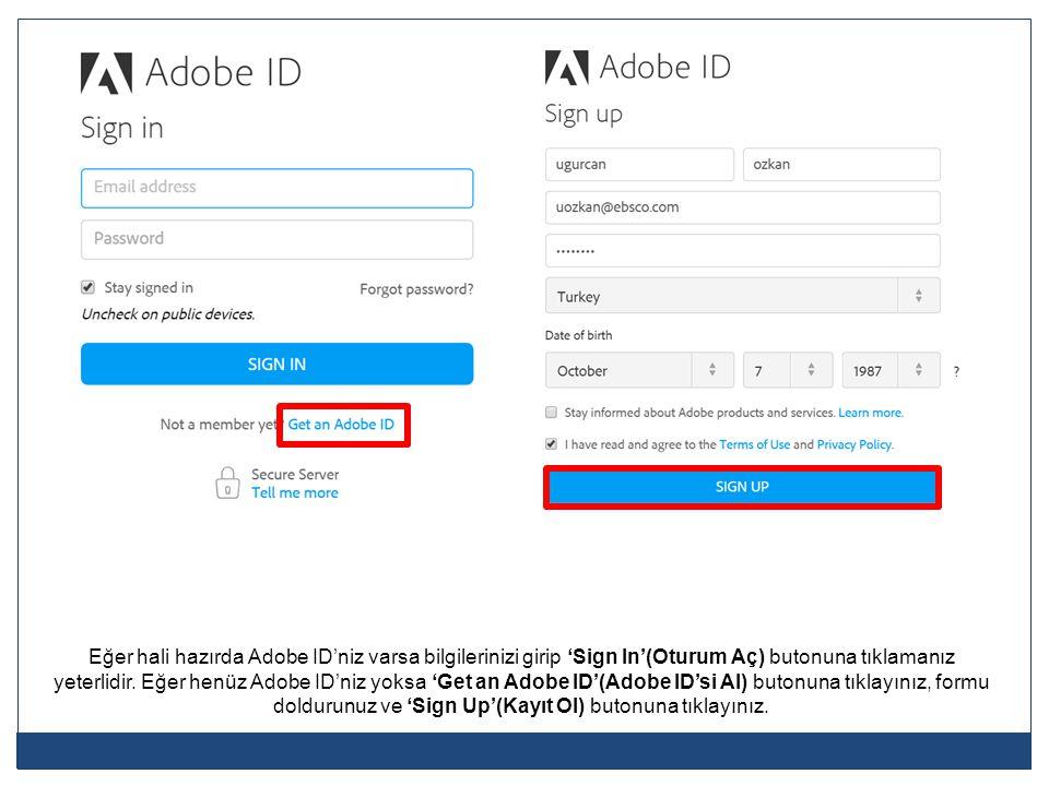 Eğer hali hazırda Adobe ID'niz varsa bilgilerinizi girip 'Sign In'(Oturum Aç) butonuna tıklamanız yeterlidir.