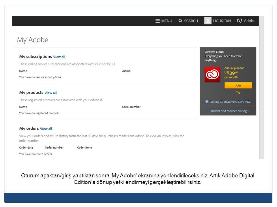 Oturum açtıktan/giriş yaptıktan sonra 'My Adobe' ekranına yönlendirileceksiniz.
