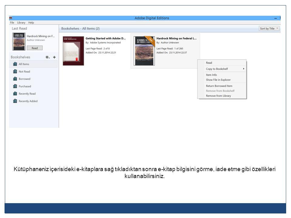 Kütüphaneniz içerisideki e-kitaplara sağ tıkladıktan sonra e-kitap bilgisini görme, iade etme gibi özellikleri kullanabilirsiniz.