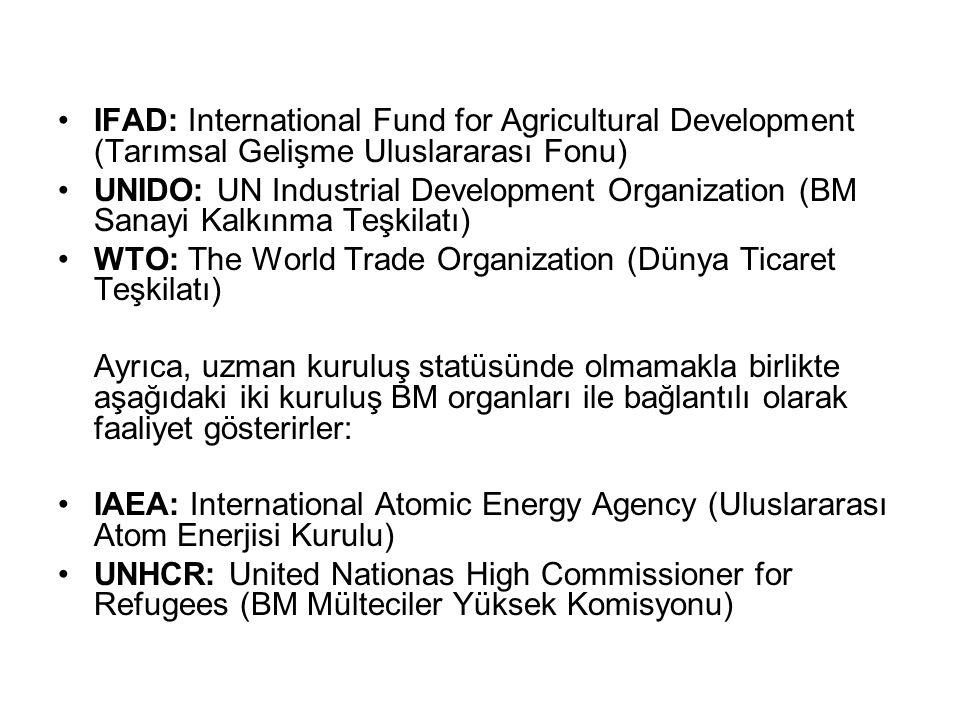 IFAD: International Fund for Agricultural Development (Tarımsal Gelişme Uluslararası Fonu)