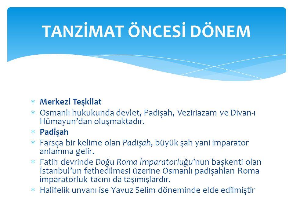TANZİMAT ÖNCESİ DÖNEM Merkezi Teşkilat