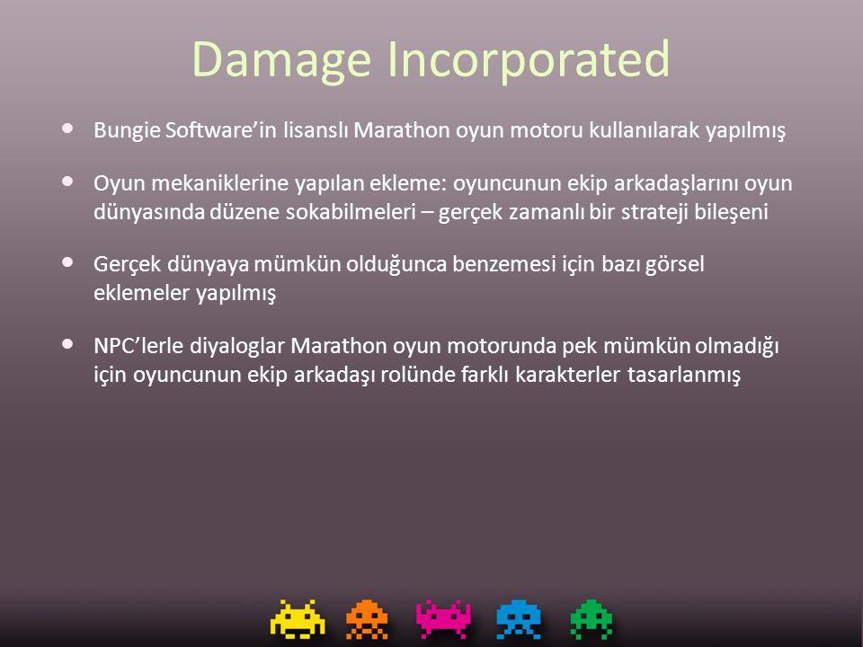 Damage Incorporated Bungie Software'in lisanslı Marathon oyun motoru kullanılarak yapılmış.