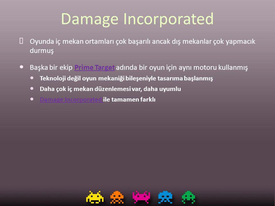 Damage Incorporated Oyunda iç mekan ortamları çok başarılı ancak dış mekanlar çok yapmacık durmuş.