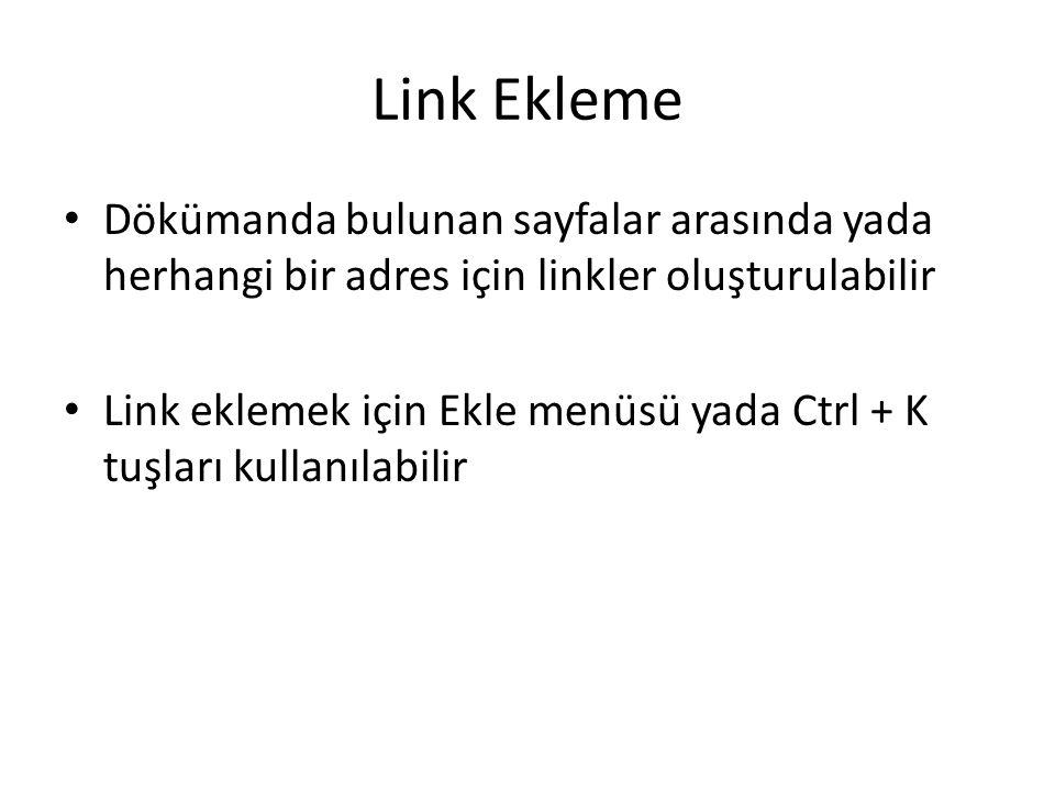 Link Ekleme Dökümanda bulunan sayfalar arasında yada herhangi bir adres için linkler oluşturulabilir.
