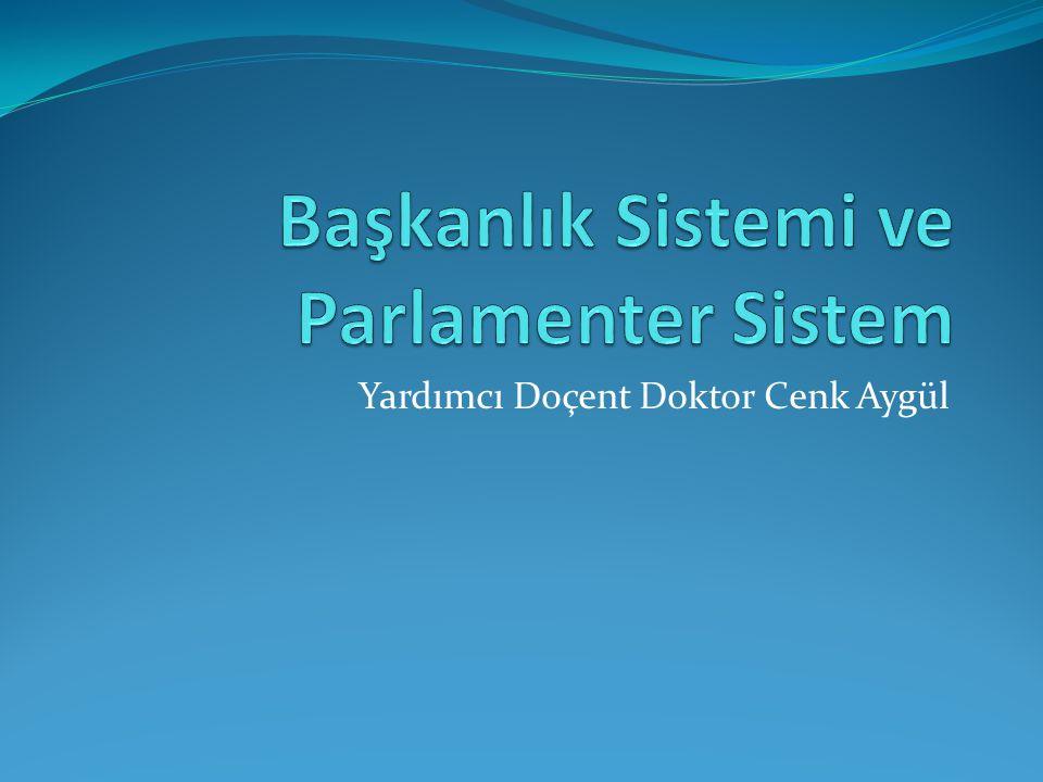 Başkanlık Sistemi ve Parlamenter Sistem