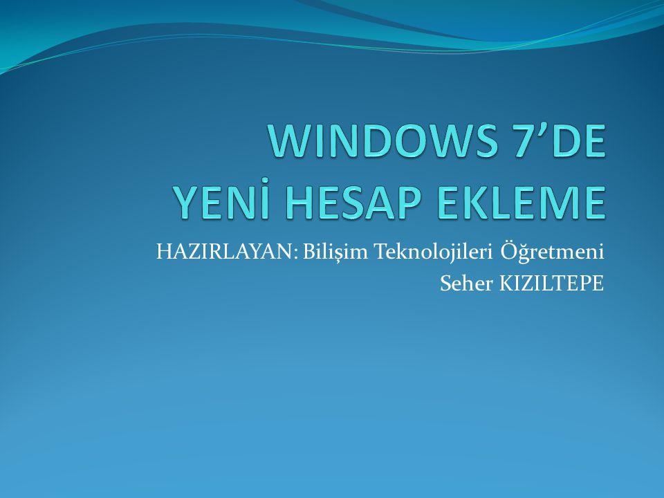 WINDOWS 7'DE YENİ HESAP EKLEME