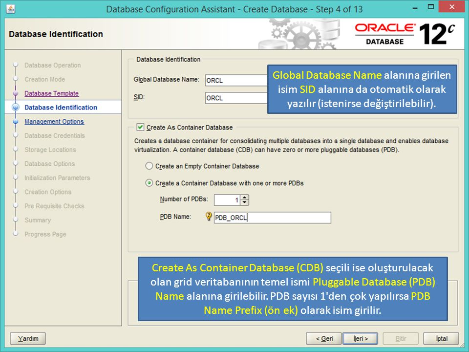 Global Database Name alanına girilen isim SID alanına da otomatik olarak yazılır (istenirse değiştirilebilir).