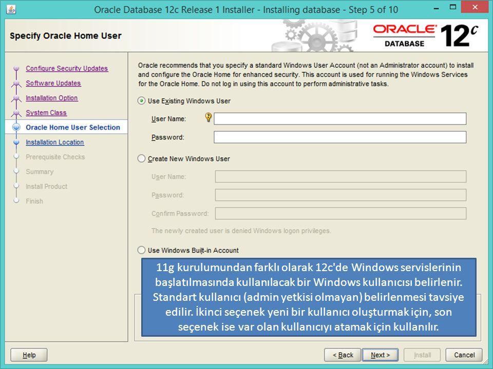 11g kurulumundan farklı olarak 12c de Windows servislerinin başlatılmasında kullanılacak bir Windows kullanıcısı belirlenir.