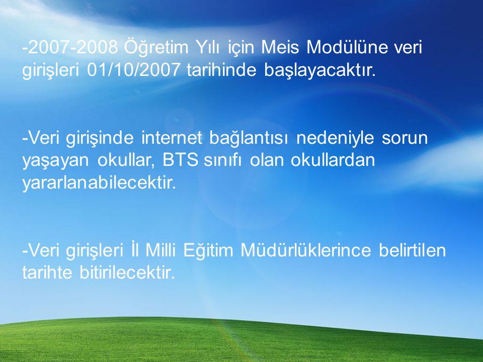 -2007-2008 Öğretim Yılı için Meis Modülüne veri girişleri 01/10/2007 tarihinde başlayacaktır.