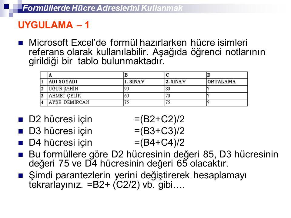 Formüllerde Hücre Adreslerini Kullanmak