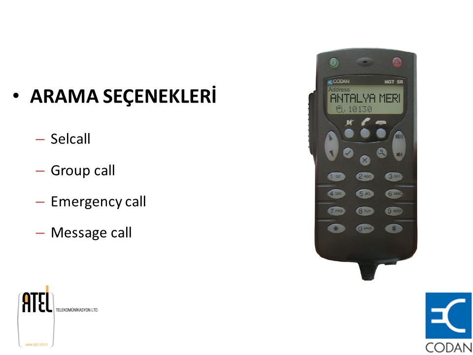 ARAMA SEÇENEKLERİ Selcall Group call Emergency call Message call