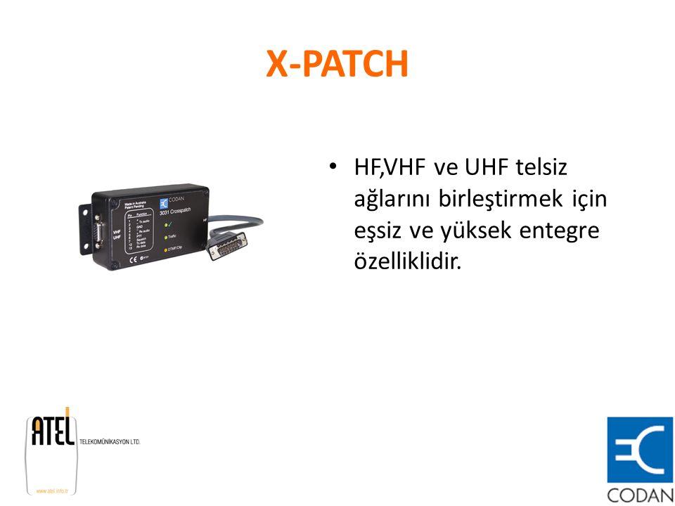 X-PATCH HF,VHF ve UHF telsiz ağlarını birleştirmek için eşsiz ve yüksek entegre özelliklidir.