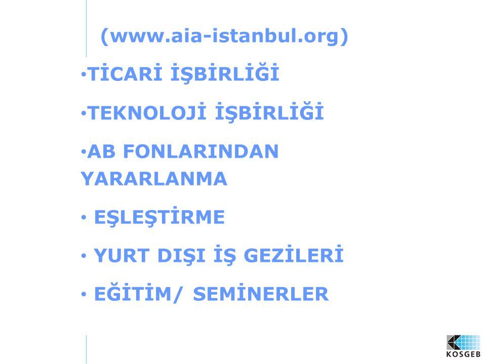 (www.aia-istanbul.org) TİCARİ İŞBİRLİĞİ. TEKNOLOJİ İŞBİRLİĞİ. AB FONLARINDAN YARARLANMA. EŞLEŞTİRME.