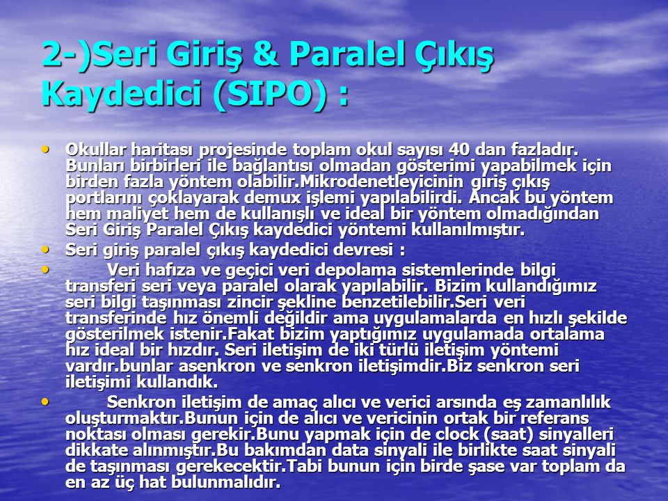 2-)Seri Giriş & Paralel Çıkış Kaydedici (SIPO) :