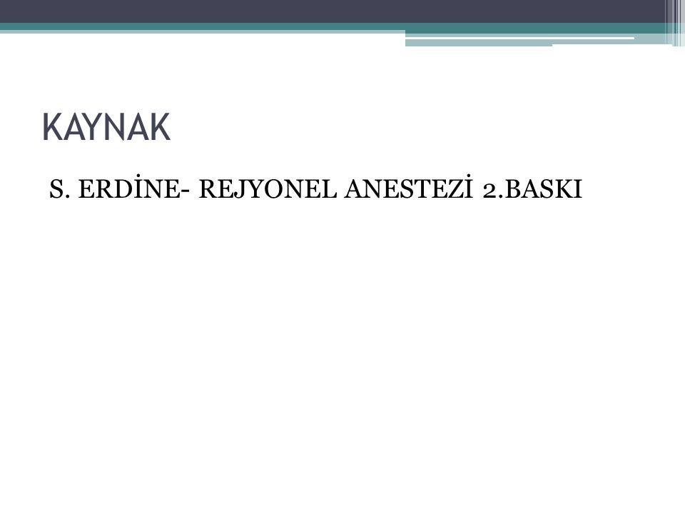 KAYNAK S. ERDİNE- REJYONEL ANESTEZİ 2.BASKI