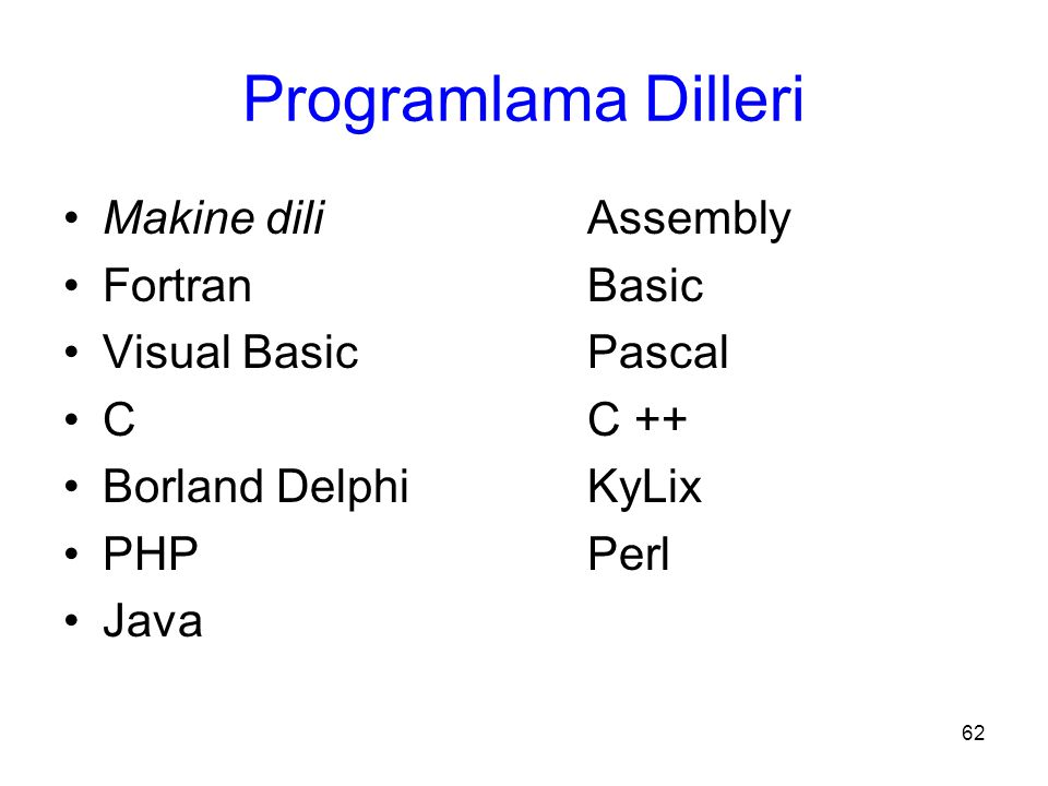 Programlama Dilleri Makine dili Assembly Fortran Basic